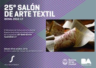 25° Salón de Arte Textil / Bienal 2016-2017 del Museo Sívori